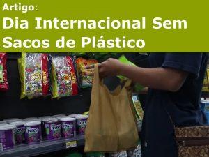 DIA INTERNACIONAL SEM SACOS DE PLÁSTICOS